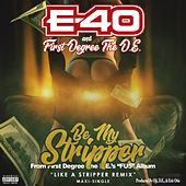 Be My Stripper by E-40