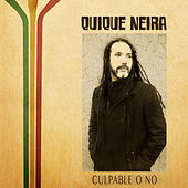 Culpable O No by Quique Neira