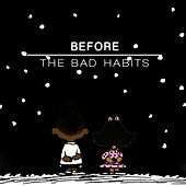 Before the Bad Habits by Stk