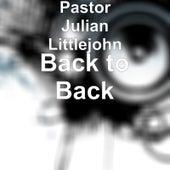Back to Back by Pastor Julian Littlejohn