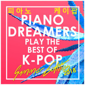 Best of K-Pop 2018: Summer Edition by Piano Dreamers