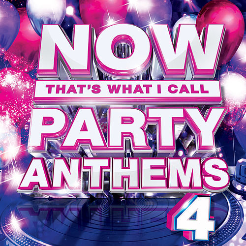 NOW Party Anthems, Vol. 4 by Various Artists