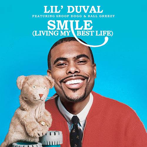 Smile Bitch (feat. Snoop Dogg & Ball Greezy) von Lil Duval