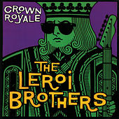 Crown Royale by The Leroi Brothers
