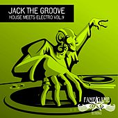 Jack the Groove - House Meets Electro, Vol. 9 de Various Artists
