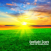 Sunlight Tears - Music for Deeply Relax von Various Artists