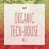 Organic Tech-House, Vol. 5 de Various Artists
