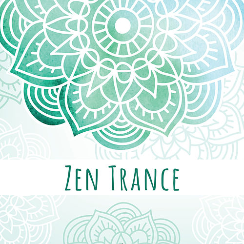 Zen Trance – 2018 Meditation Music by Native American Flute