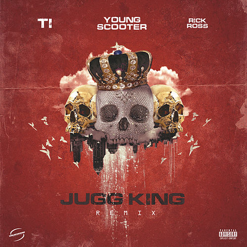 Jugg King (Remix) [feat. T.I. & Rick Ross] by Young Scooter