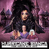 Hurricane Bianca: From Russia with Hate Soundtrack by Various Artists