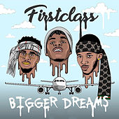Bigger Dreams by First Class
