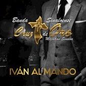 Ivan al Mando by Banda Cruz de Oro