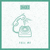 Tell Me by Shaded