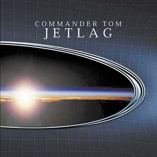 Jetlag by Commander Tom