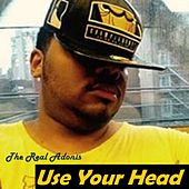 Use Your Head by The Real Adonis
