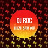 Then I Saw You de DJ Roc