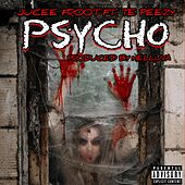 Psycho by Jucee Froot
