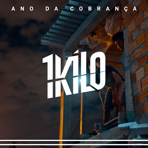 Ano da Cobrança by 1Kilo