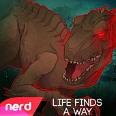 Life Finds a Way by NerdOut