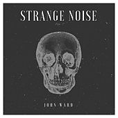 Strange Noise by John Ward