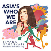 Asia's Who We Are by Isyana Sarasvati