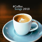 #Coffee Songs 2018 von Gold Lounge
