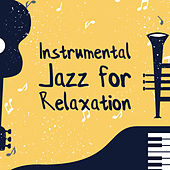 Instrumental Jazz for Relaxation by The Relaxation