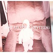 Just About Everything by JAE