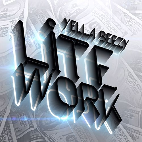 Lite Work by Yella Beezy
