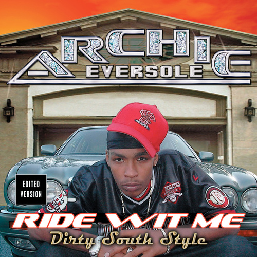 Ride Wit Me Dirty South Style by Archie Eversole