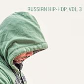 Russian Hip-Hop, Vol. 03 by Various Artists