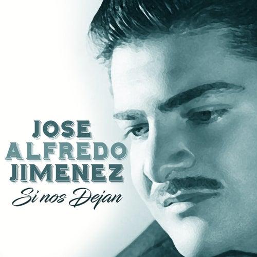 Si Nos Dejan by Jose Alfredo Jimenez