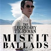 Misfit Ballads by The Legendary Tigerman