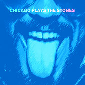 Chicago Plays the Stones by Various Artists