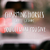 You Get What You Give (Akustic Edit) von Charming Horses