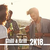 Chill & Grill 2K18 de Various Artists