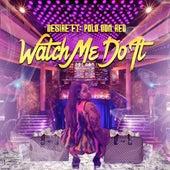 Watch Me Do It von Desire