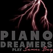 Piano Dreamers Play James Bay de Piano Dreamers
