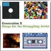 Generation X Songs for the Struggling Artist by Emily Rainbow Davis