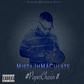 #PaperChasin 2 by Mista ImMACulate