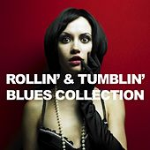 Rollin' & Tumblin' Blues Collection by Various Artists