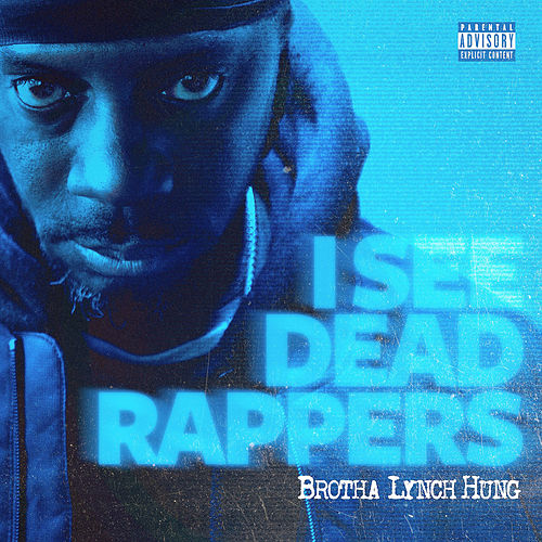 I See Dead Rappers by Brotha Lynch Hung