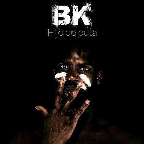 Hijo de puta by BK