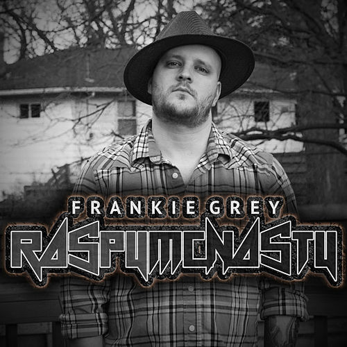 Raspy McNasty by Frankie Grey