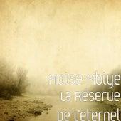 La Réserve De L'eternel de Moise Mbiye