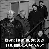 Beyond These Troubled Days de The Hideaways