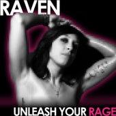 Unleash Your Rage de Raven