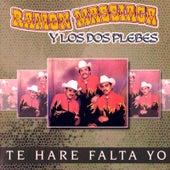 Te Haré Falta Yo by Ramon Massiaca Y Los Dos...