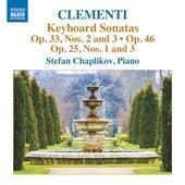 Clementi: Keyboard Sonatas, Opp. 25, 33 & 46 by Stefan Chaplikov