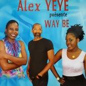 Alex YEYE Présente: Way be de Various Artists